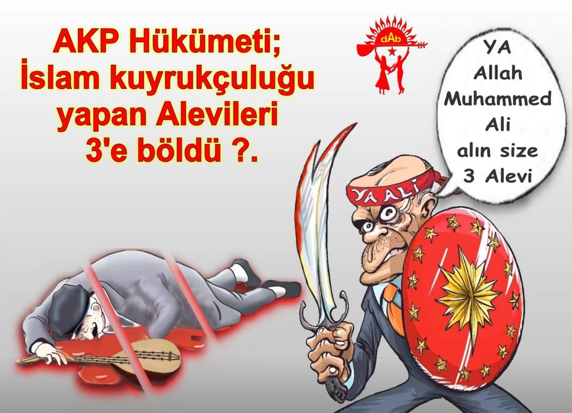 akp  rte alevi 3 parca boldu DAB devrimci Alevi pir sultan bektasi kizilbas