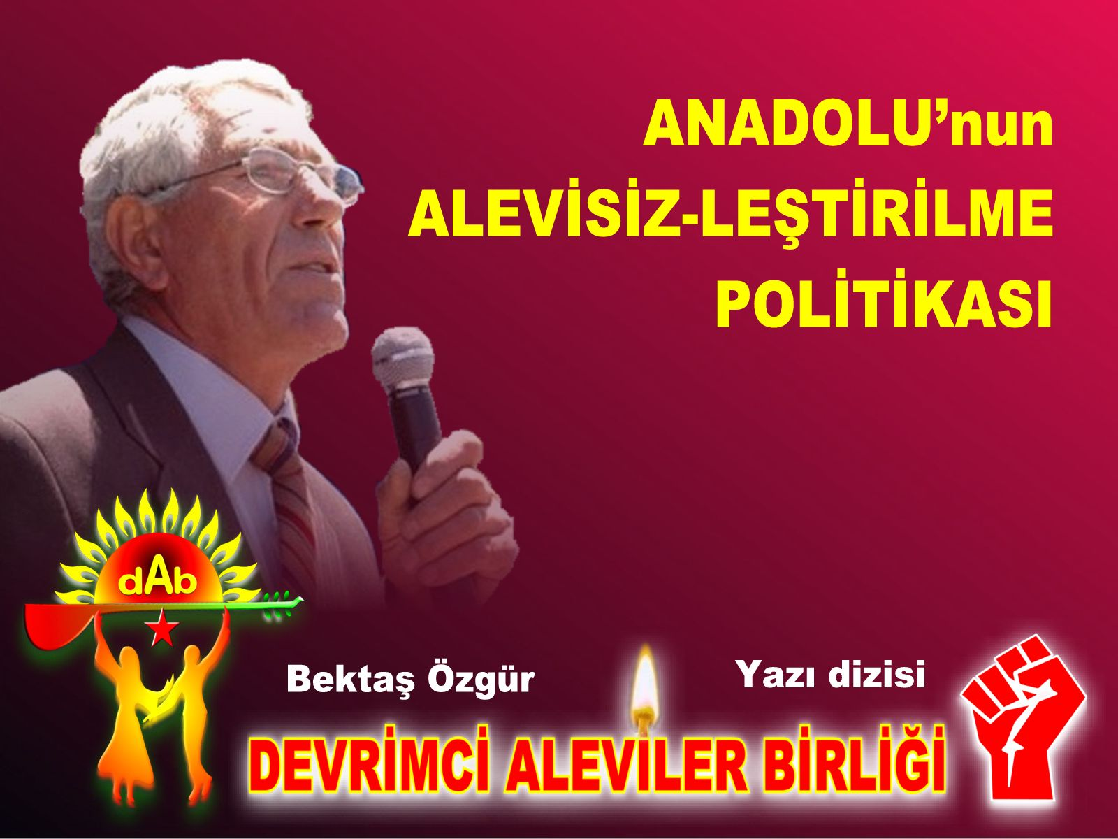 DAB devrimci Aleviler birligi Anadolunun Alevisisletirme politikasi