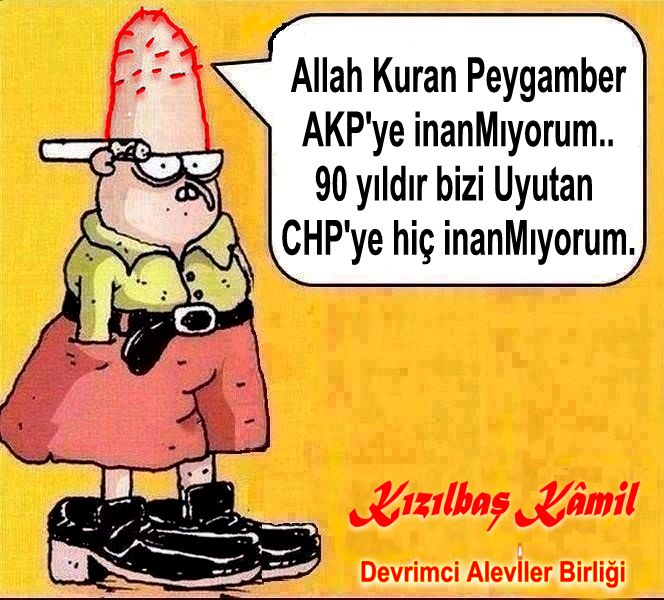 Devrimci Aleviler Birliği DAB Alevi Kızılbaş Bektaşi pir sultan cem hz Ali 12 imam semah Feramuz Şah Acar AKP cehpye hic inanmiyorm